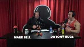 Dr Tony Huge and Mark Bell Podcast | Fitness Motivation