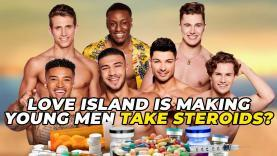 Love-Island-Is-Making-Young-Men-Take-Steroids-YT-Thumbnail-2.jpg